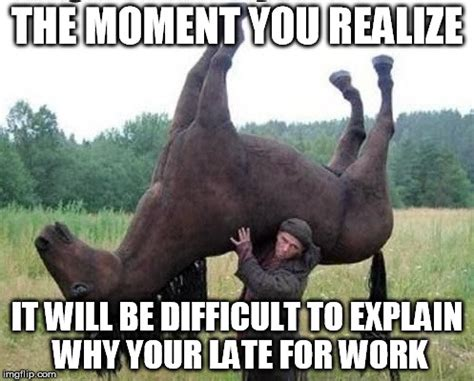 Late For Work Meme - late for work imgflip
