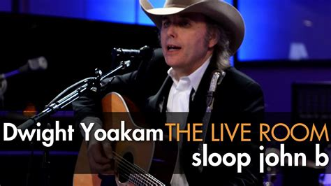 who sang in the boys room dwight yoakam quot sloop b quot the boys cover captured in the live room