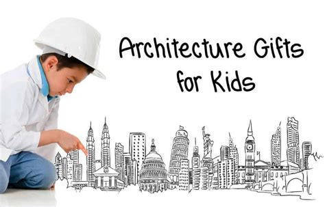 gift for architect architecture gifts for kids
