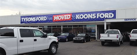 ford tysons tysons ford has moved to koons ford falls church and