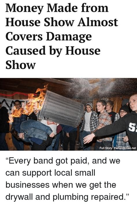 Drywall Meme - money made from house show almost covers damage caused by