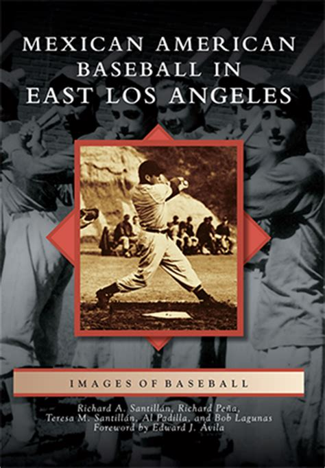 mexican americans in torrance images of america books mexican american baseball in east los angeles by richard a