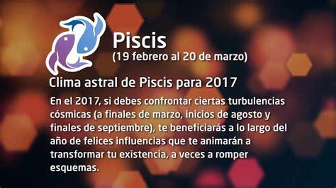 youtube predicciones de los signos piscis 2016 piscis hor 243 scopo del a 241 o 2017 2018 predicciones y