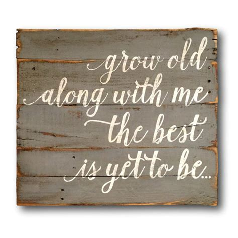grow old along with me   BigDIYIdeas.com