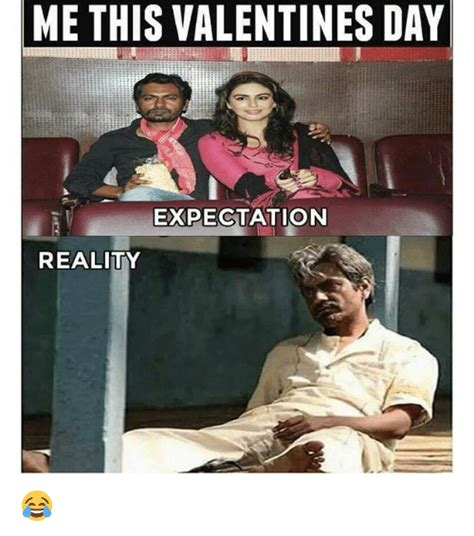 Me On Valentines Day Meme - me this valentines day expectation reality valentine s
