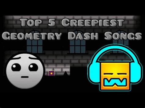 top  creepiest geometry dash songs youtube