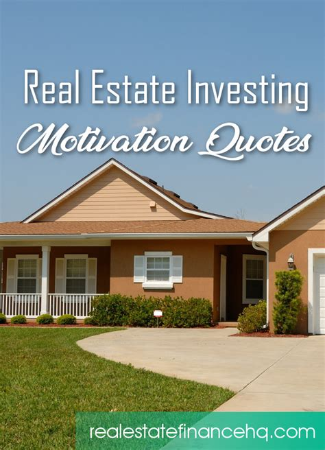 Real Estate Finance real estate investing motivation quotes real estate finance