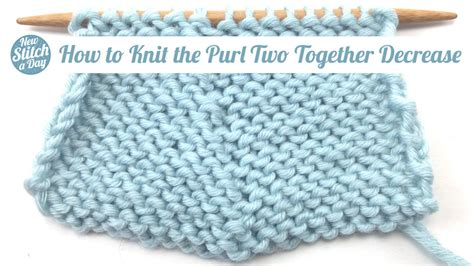 knit two purl two how to knit the purl two together decrease p2tog new