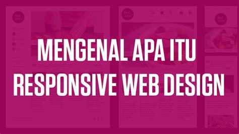apa itu page layout mengenal apa itu responsive web design dan pengaruhnya