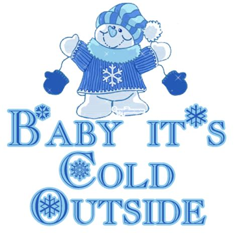 cold weather funny on pinterest funny cold weather quotes february 2 2011 baby it s