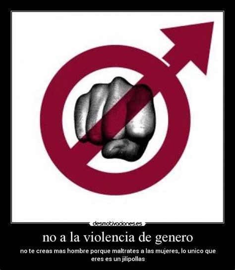 imagenes sobre no ala violencia de genero no a la violencia de genero desmotivaciones