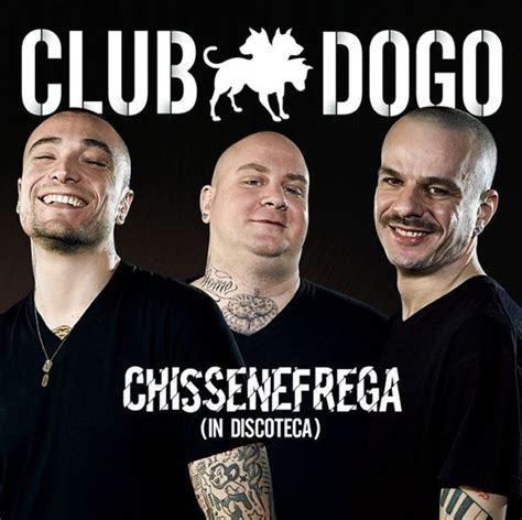 pompo nelle casse testo club dogo chissenefrega in discoteca ufficiale