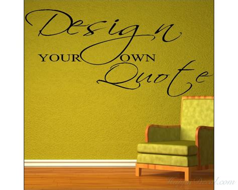 create your own wall stickers quotes custom wall sticker quotes peenmedia
