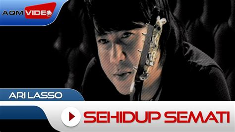download mp3 ari lasso sehidup semati ari lasso sehidup semati official video youtube