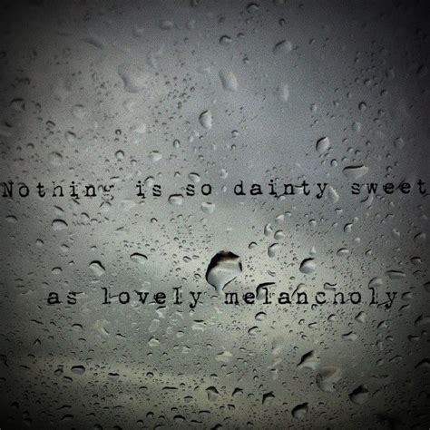 On Melancholy feeling melancholy quotes quotesgram