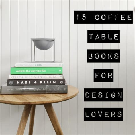 coffee table books 15 coffee table books for design the