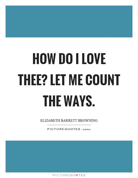 How Do I Thee Let Me Count The Ways by Sweet Quotes Sweet Sayings Sweet