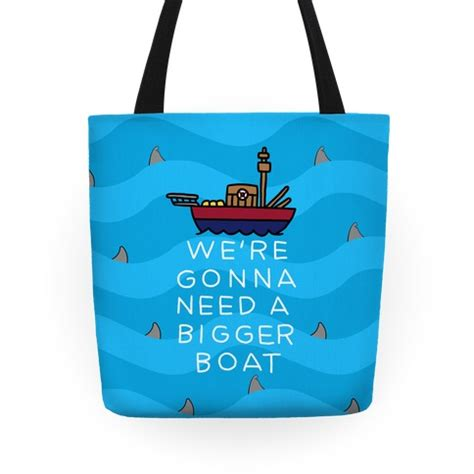 we re gonna need a bigger boat we re gonna need a bigger boat tote bag lookhuman