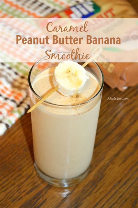 Diet And Detox Smoothies by Caramel Peanut Butter Banana Smoothie Recipe Discover