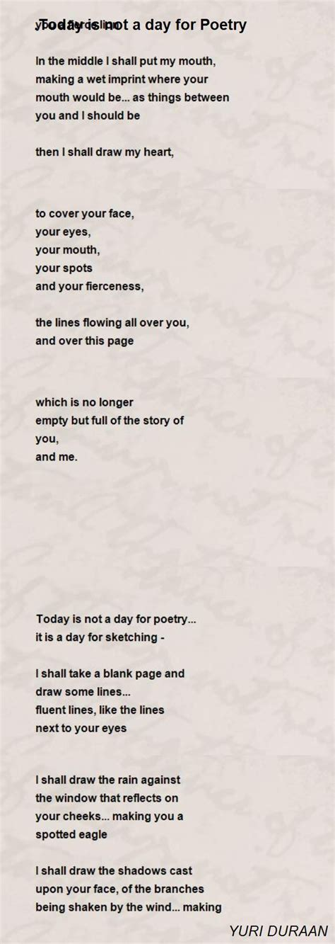 poem for today is not a day for poetry poem by yuri duraan poem