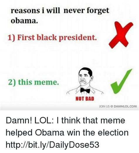 Damn Lol Memes - 25 best memes about obama wins obama wins memes