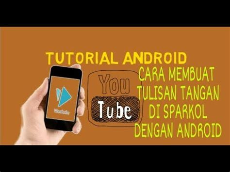 cara membuat video tulisan tangan bergerak di android cara membuat tulisan tangan dengan vidioscribe sparkol di