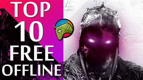 top 10 best offline free android hd no