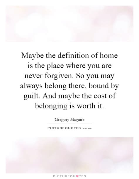 maybe the definition of home is the place where you are