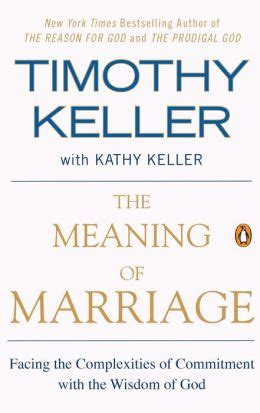 the concept marriage god s way books the meaning of marriage facing the complexities of