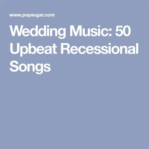Wedding Music: 50 Upbeat Recessional Songs   Wedding Music