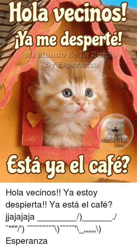 imagenes hola ya me desperte 25 best memes about els els memes