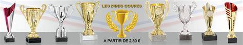 coupes medailles sp 233 cialiste des troph 233 es coupes