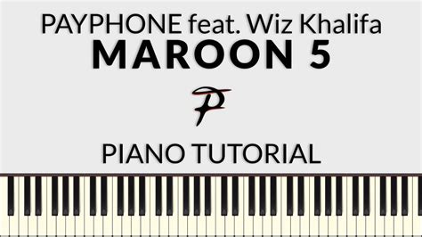 tutorial piano payphone maroon 5 payphone feat wiz khalifa piano tutorial