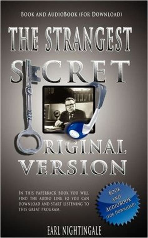 the strangest secret books earl nightingale s the strangest secret book and