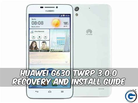 themes for huawei g630 huawei g630 twrp 3 0 recovery and install guide with flashify