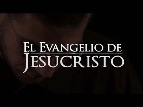 el evangelio de jesucristo youtube