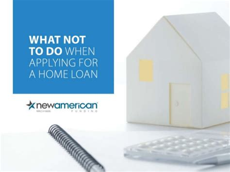 apply for a home loan what not to do when applying for a home loan