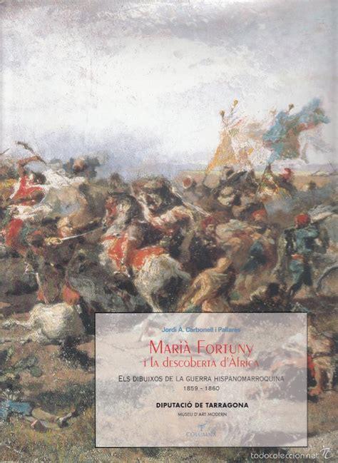 libro pinturas de guerra jordi a carbonell i pallar 233 s mari 224 fortuny y comprar libros de pintura en todocoleccion