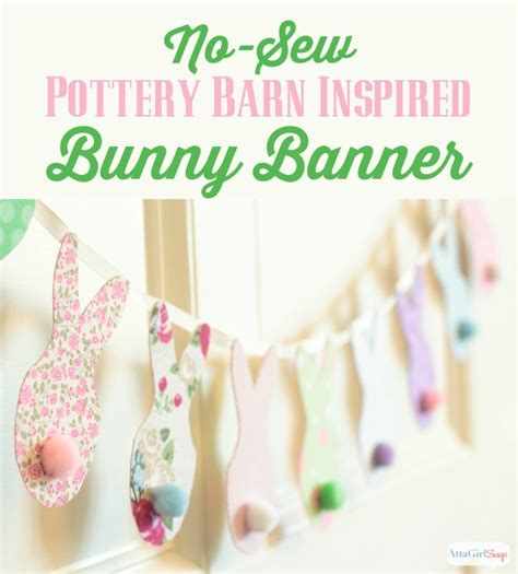 The Home Decorating Store Pottery Barn Inspired No Sew Easter Bunny Banner Atta