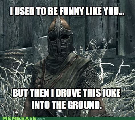 Skyrim Memes And Jokes - funny skyrim meme skyrim pinterest jokes the o