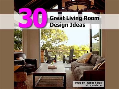 great living room ideas 30 great living room design ideas