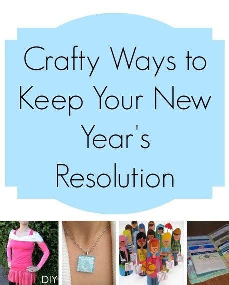 8 Ways To Keep Your New Years Resolutions by Crafty Ways To Keep Your New Year S Resolutions Craftfoxes