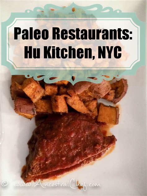 friendly restaurants nyc paleo friendly restaurants in nyc hu kitchen
