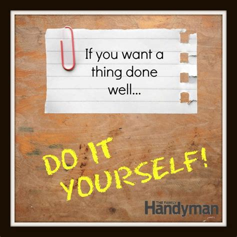 all diy crafts humor handyman humor quot if you want a thing done well do it