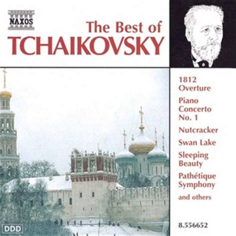 the best of tchaikovsky tchaikovsky the best of tchaikovsky classical archives