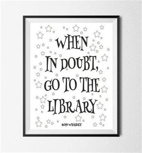 printable library quotes harry potter ron weasley quote printable when in by