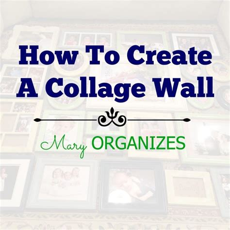 how to create a wall collage how to create a collage wall creatingmaryshome