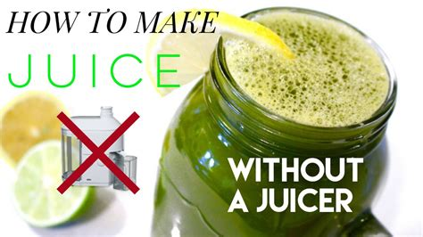 How To Make Detox Juice Without A Juicer how to make your own juice without a juicer