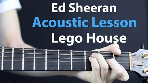 guitar tutorial lego house ed sheeran lego house acoustic guitar lesson youtube