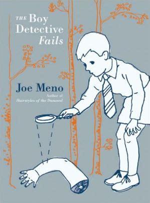 The Boy Detective Fails By Joe Meno the boy detective fails by joe meno paperback barnes